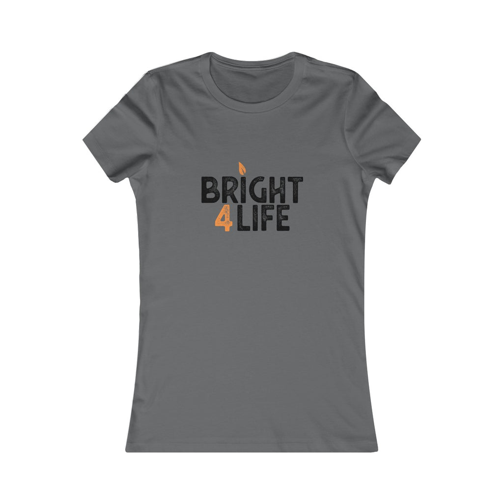 Bright 4 Life Women's T-Shirt