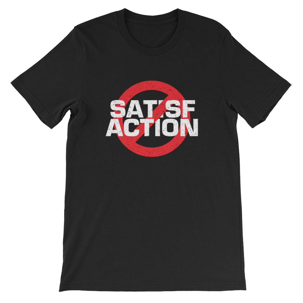 """No Satisfaction"" Short-Sleeve Unisex T-Shirt"