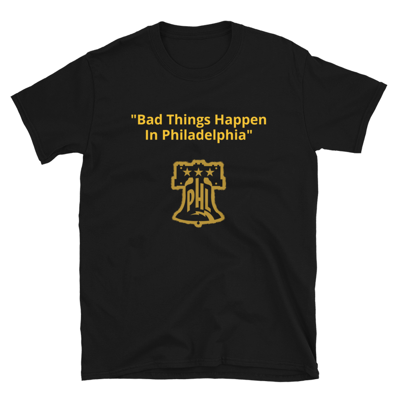 Bad Things Happen In Philly