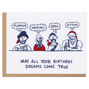 "Horizontal greeting card and kraft paper envelope. Illustration of four pirates sitting next to each other, with thought bubbles that read, ""Plunder."" ""Wenches."" ""Grog."" ""Kittens."" Text below reads, ""May all your birthday dreams come true"""