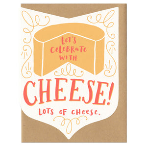 "Die-cute greeting card in shield shape with kraft paper envelope. Text in orange and red reads, ""Let's celebrate with cheese! Lots of cheese."" Illustration of a wheel of cheese and ornamental details."