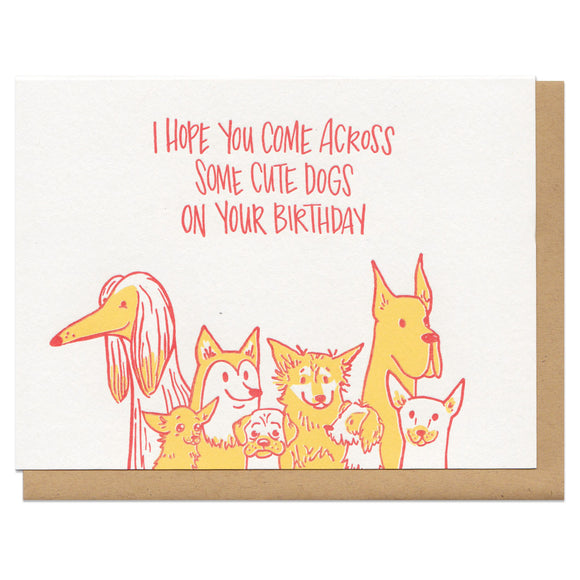 I Hope You Come Across Some Cute Dogs on Your Birthday Greeting Card