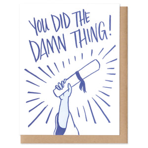 You Did the Damn Thing Graduation Greeting Card