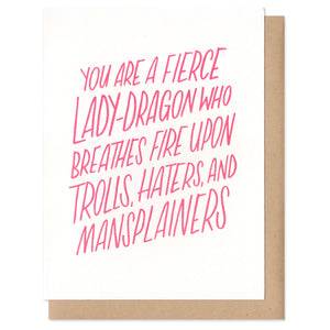 "white greeting card with red text which reads ""you are a fierce lady-dragon who breathes fire upon trolls, hater, and mansplainers"""
