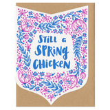 Still A Spring Chicken Greeting Card