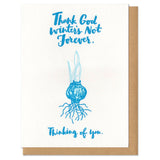 Thank God Winter's Not Forever Greeting Card