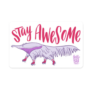 Stay Awesome Anteater Sticker