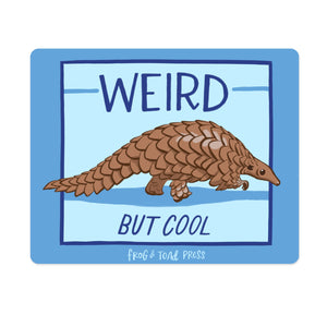 Weird but Cool Pangolin Sticker