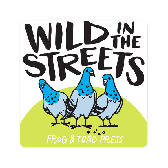 Wild in the Streets Pigeon Gang Sticker