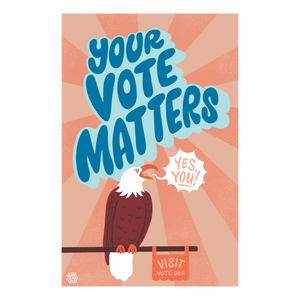 Your Vote Matters Print