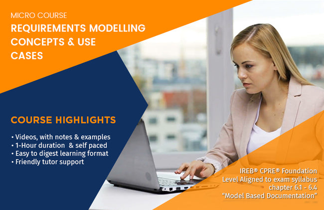 MICRO COURSE: REQUIREMENTS MODELING CONCEPTS & USE CASES
