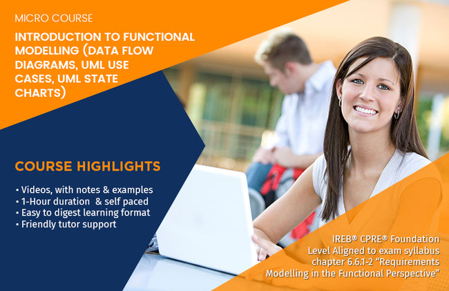 MICRO COURSE: INTRODUCTION TO FUNCTIONAL MODELLING (Data Flow Diagrams, UML Use Cases & UML State Charts)