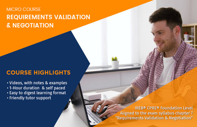 MICRO COURSE: REQUIREMENTS VALIDATION & NEGOTIATION