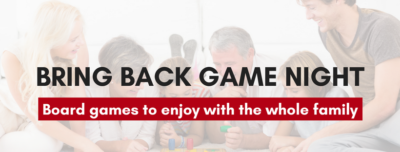 Bring Back Game Night - Fun for the whole family