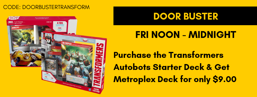 Fri Noon - Midnight Purchase Transformers Autobots Starter Deck and Get Metroplex Deck for only $9