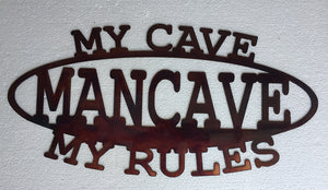 MY CAVE MY RULES Copper Sign