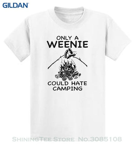 NLA-Only A Weenie Could Hate Camping Mens Novelty T-Shirt