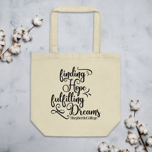 "Shepherds College ""Finding Hope, Fulfilling Dreams"" Eco Tote Bag"