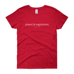 """Pissed & Registered"" Women's short sleeve t-shirt"