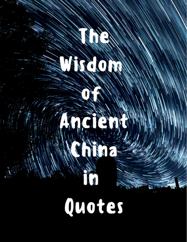 The Wisdom of Ancient China (Quotes)