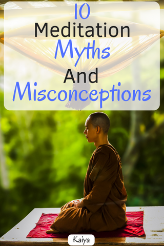 10 Meditation Myths and Misconceptions