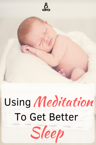 Using Meditation For Better Sleep