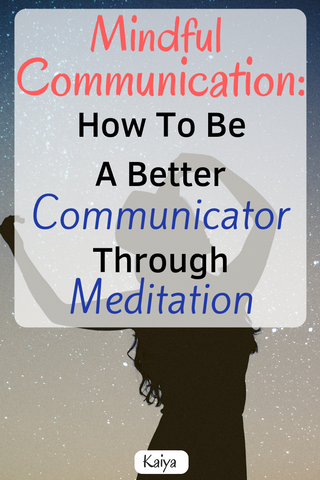 Does Mindfulness Help You Communicate Better?