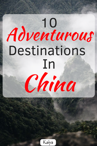 10 Adventurous Destinations in China