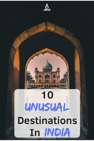 Unusual Destinations in India
