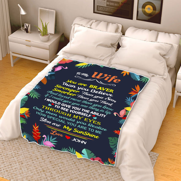 "To My Wife ""You Are Braver Than You Believe Custom Blanket"""