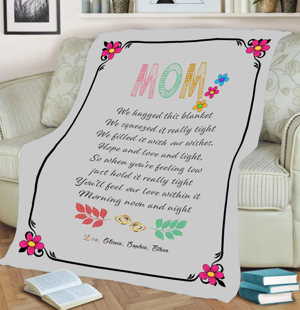 """Mom You'll Feel Our Love Within It  ""- Personalized Blanket"