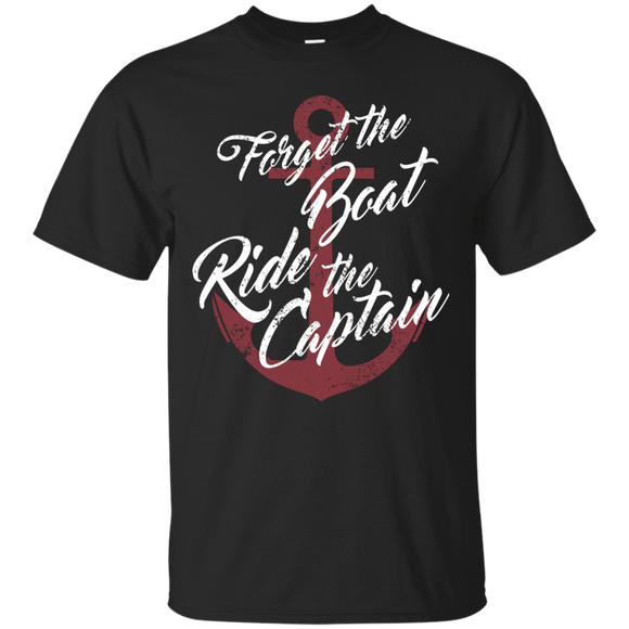 Boat Captain Shirt Funny Boat Shirt Forget The Boat Ride The Captain Shirt - getkentuckified