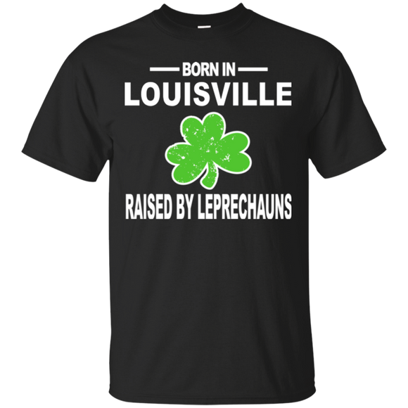 Louisville Shirt Raised By Leprechauns St Patricks Day Shirt