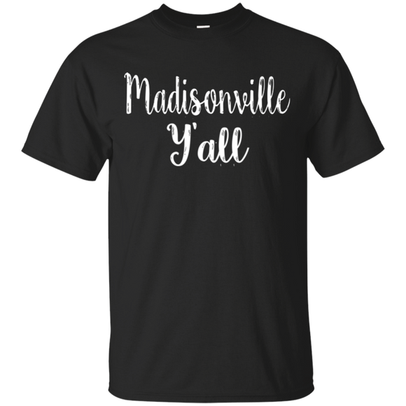 Madisonville Y'all Cute Kentucky Town Pride Gift