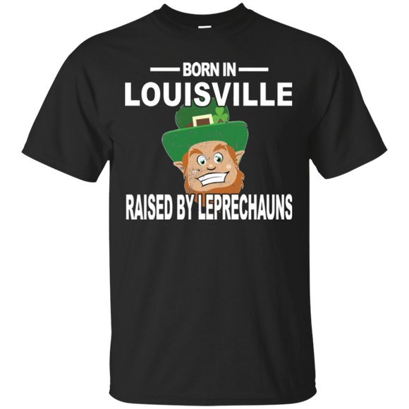 Louisville Shirt Raised By Leprechauns Saint Patricks Day Shirt