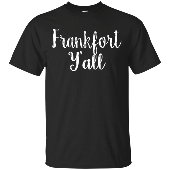 Frankfort Y'all Cute Kentucky Town Pride Gift - getkentuckified