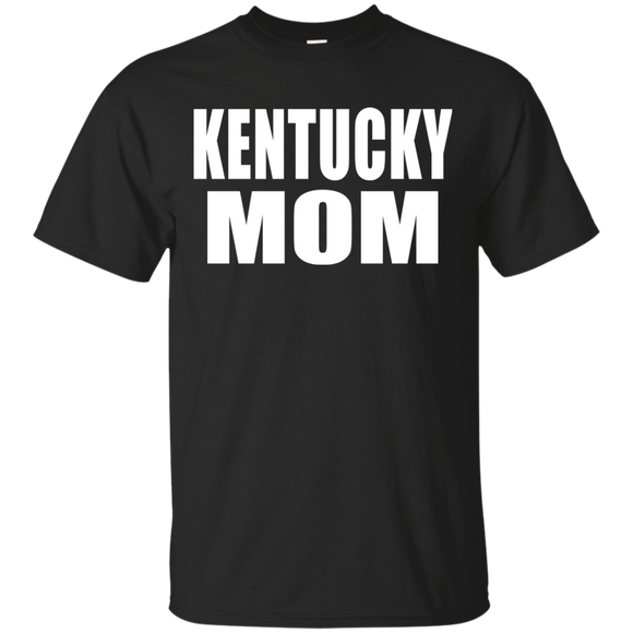 Kentucky Mom Funny Mom Saying Mother Gift From Daughter Son