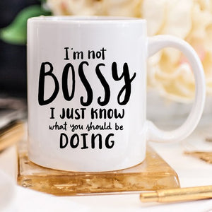 I'm Not Bossy, I Just Know What You Should Be