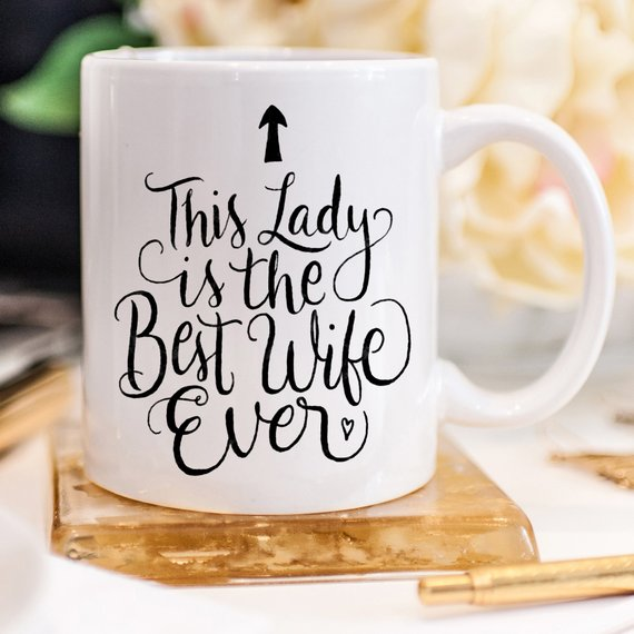 This Lady Is The Best Wife Ever - 11oz Coffee Mug