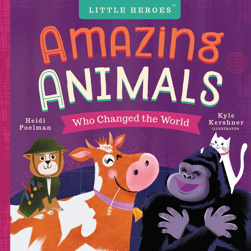 Amazing Animals Who Changed the World Book  - Doodlebug's Children's Boutique