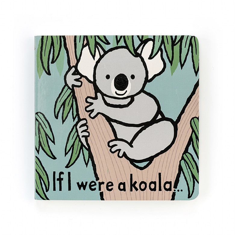 If I Were a Koala Book  - Doodlebug's Children's Boutique