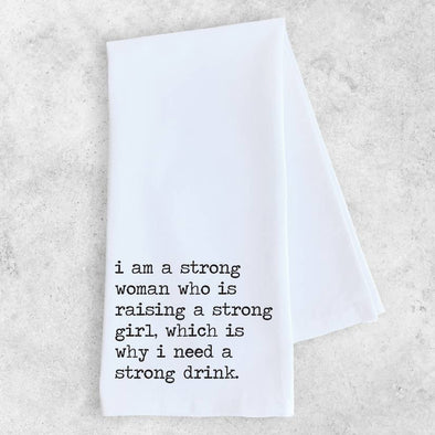Raising a Strong Girl - Tea Towel