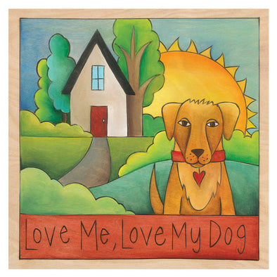 Love Me, Love My Dog! Sincerely Sticks Plaque