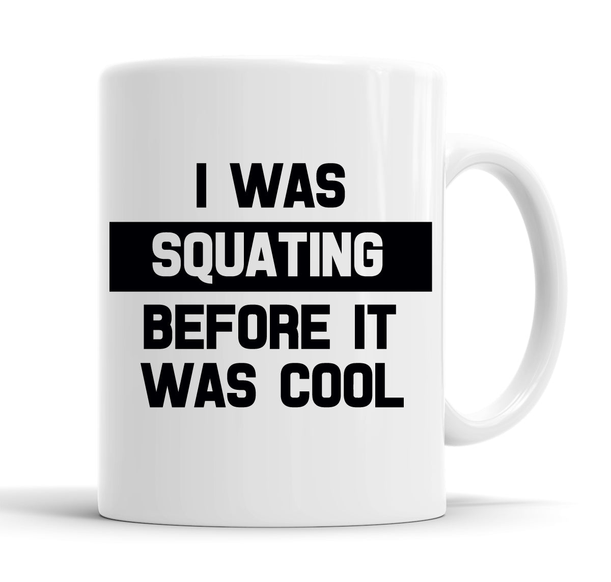 I Was Squating Before It Was Cool Funny  Office Coffee Mug Tea Cup