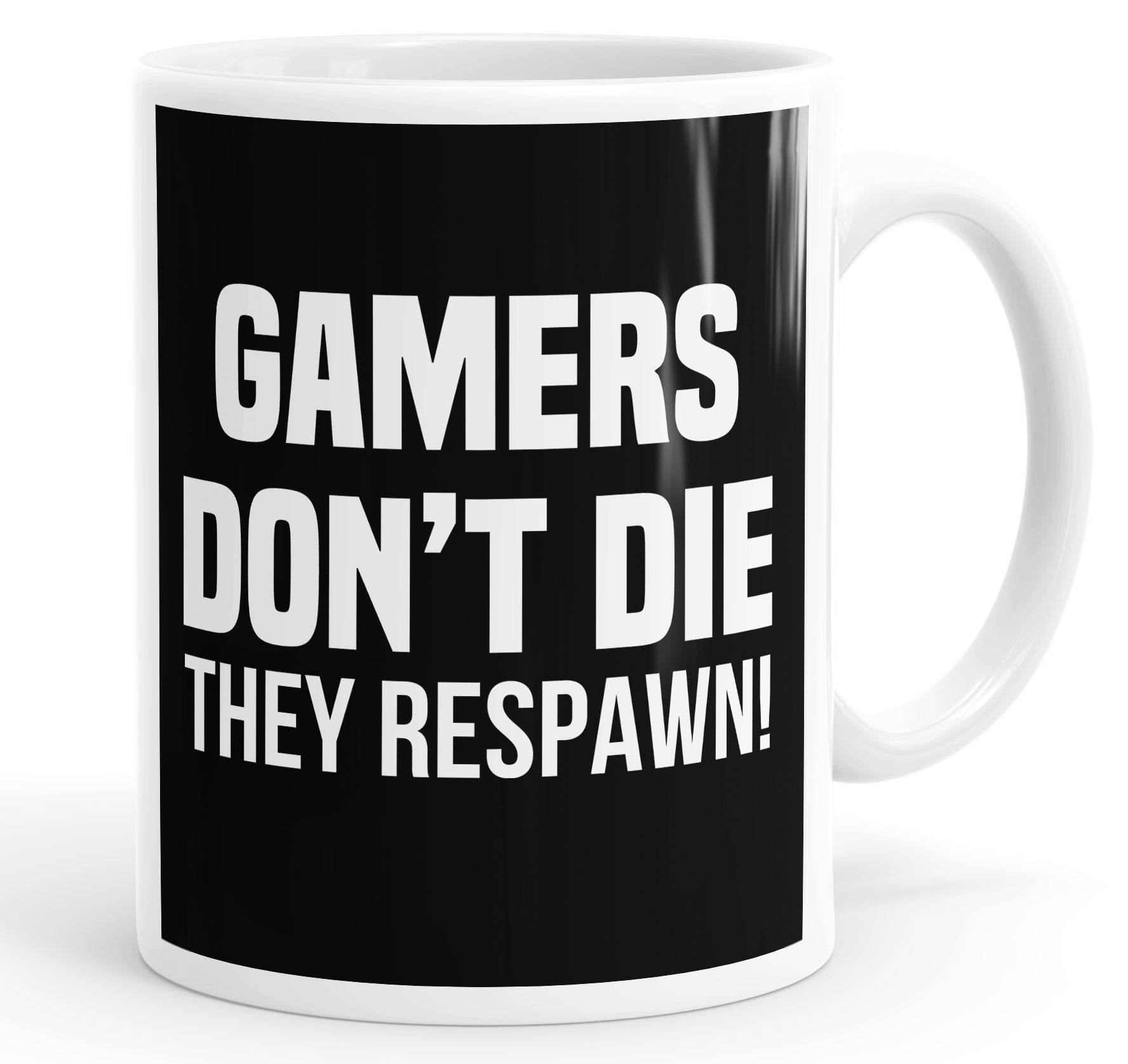 Gamers Don't Die They Respawn Mug Cup