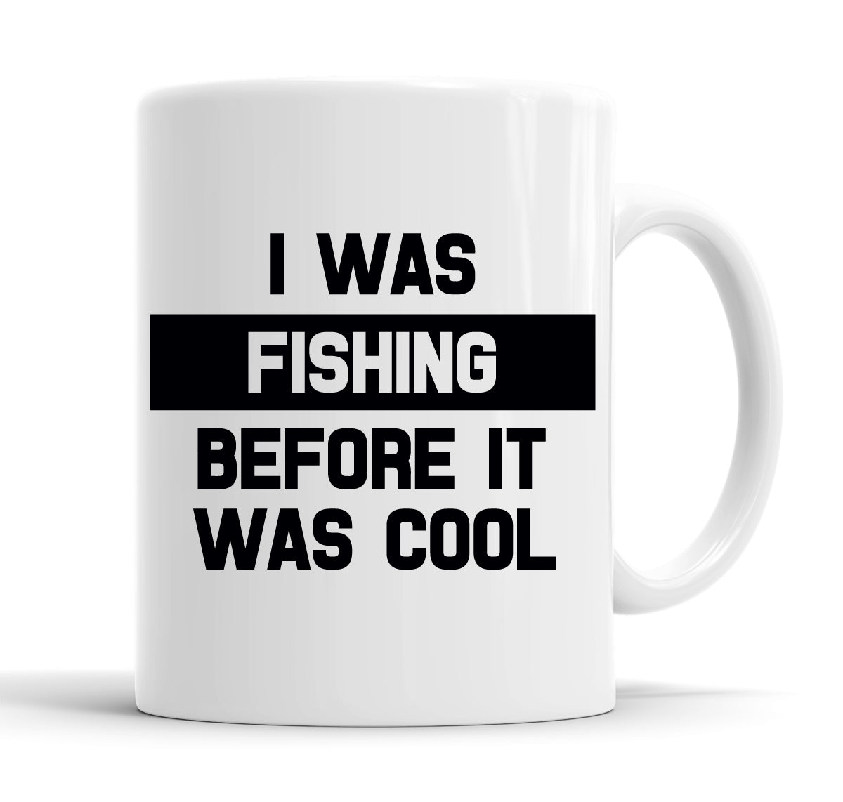 I Was Fishing Before It Was Cool Funny  Office Coffee Mug Tea Cup