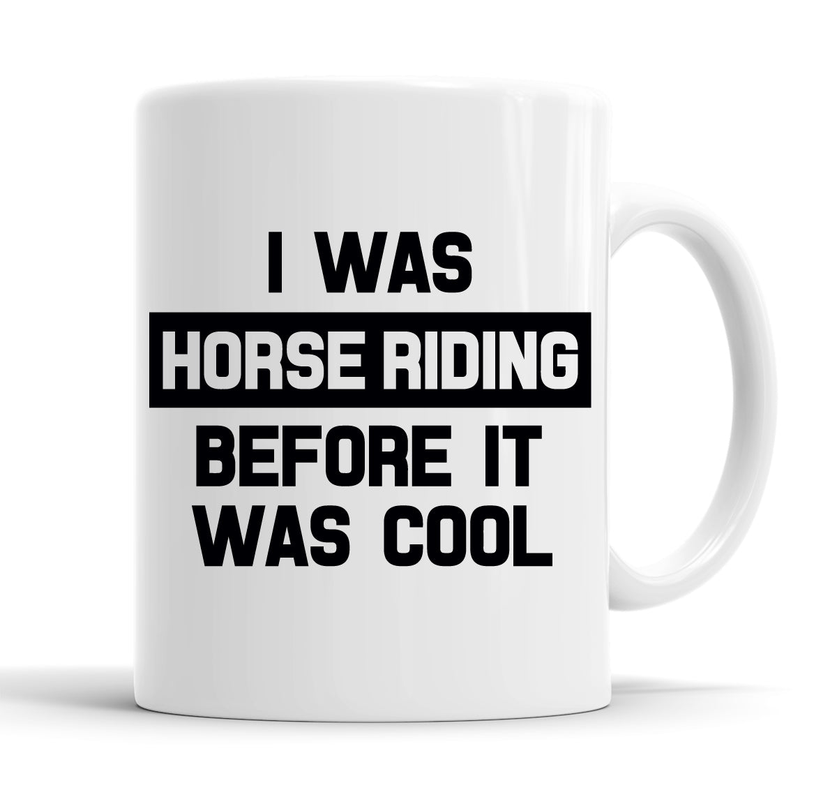 I Was Horse Riding Before It Was Cool Funny  Office Coffee Mug Tea Cup