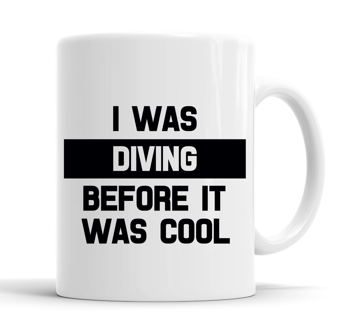 I Was Diving Before It Was Cool Funny  Office Coffee Mug Tea Cup