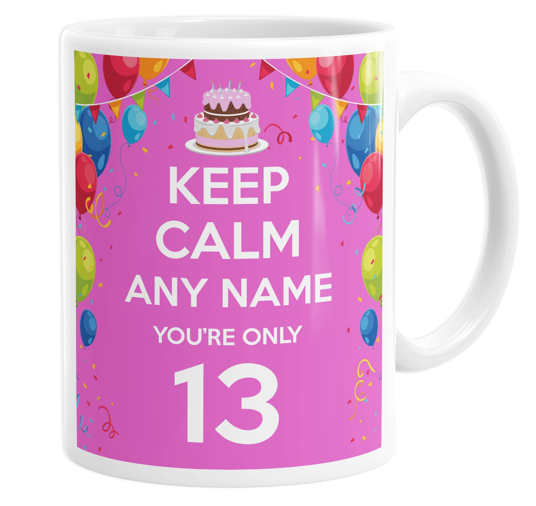 Keep Calm You're Only 13 Teenager Pink Personalised Custom Name Mug