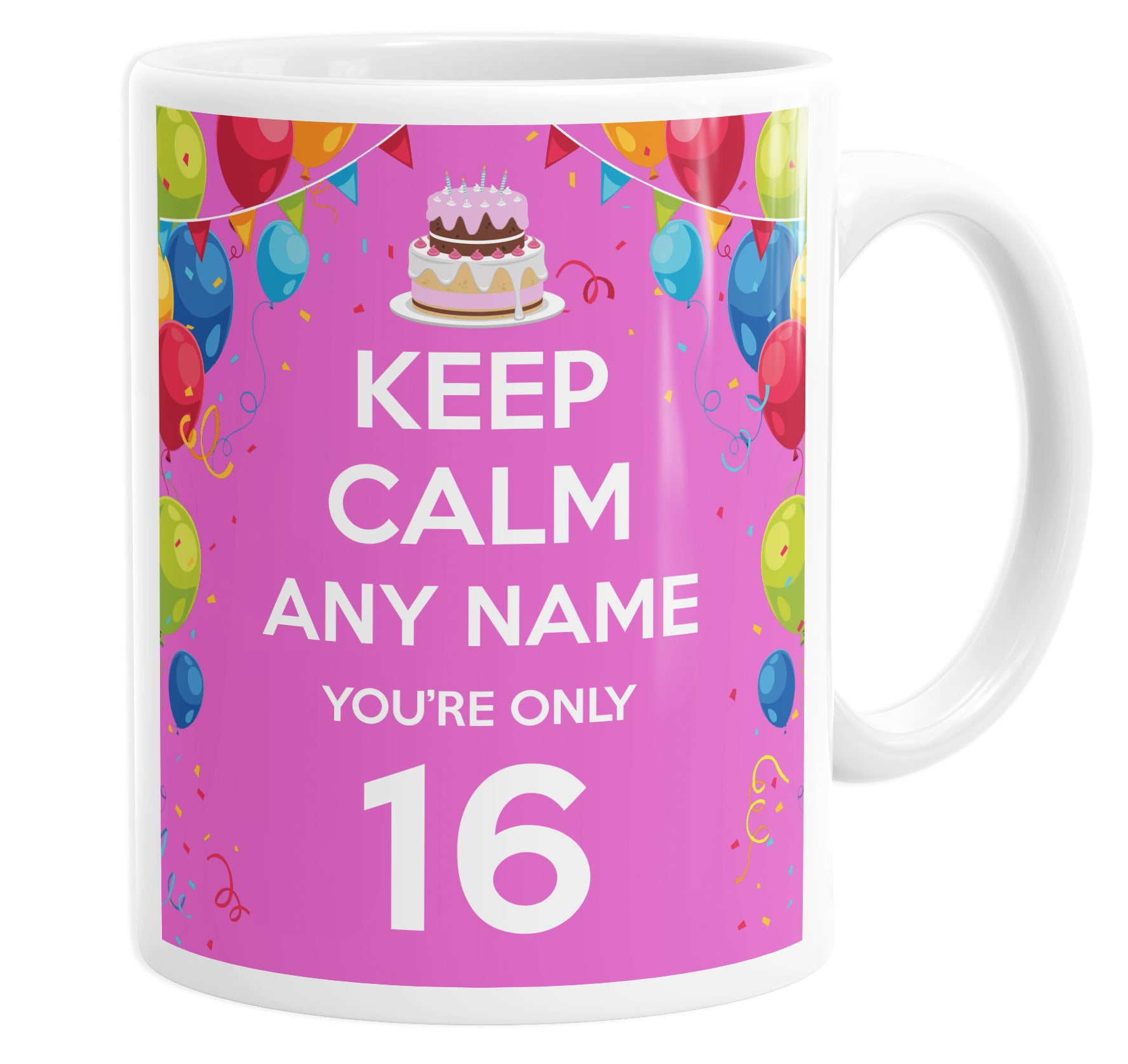 Keep Calm You're Only 16  Pink Personalised Custom Name Mug